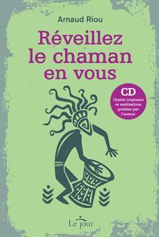 Réveillez le chaman en vous – Edition québécoise