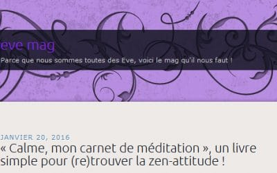 Blog Eve Mag – « Calme, mon carnet de méditation », un livre simple pour (re)trouver la zen-attitude !