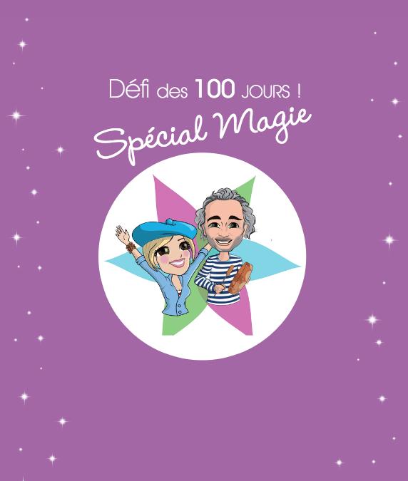 Le Défi des 100 jours – Vivre la magie au quotidien
