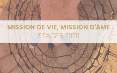 Stages mission de vie, mission d'âme